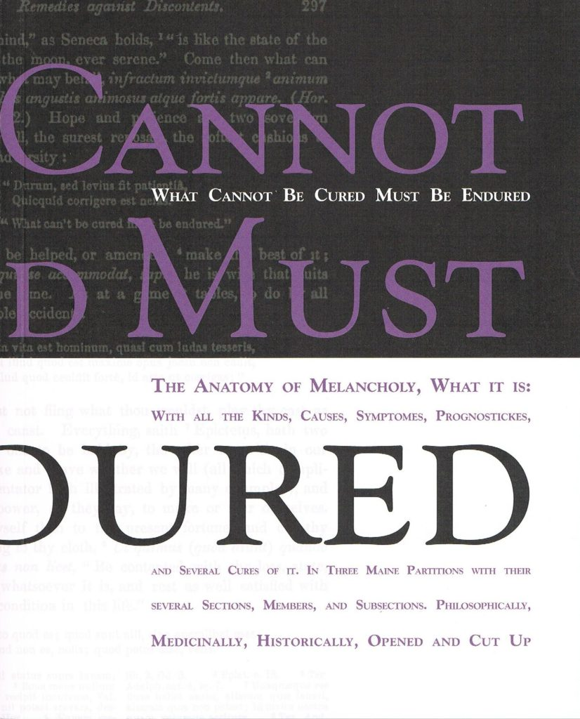 What Cannot Be Cured Must Be Endured