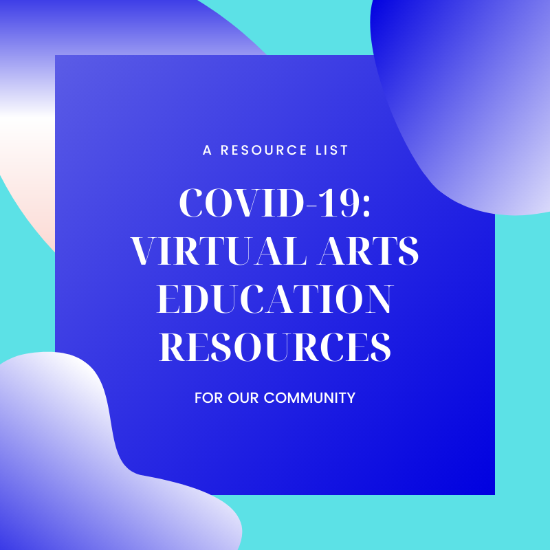 COVID-19: Virtual Arts Education Resources