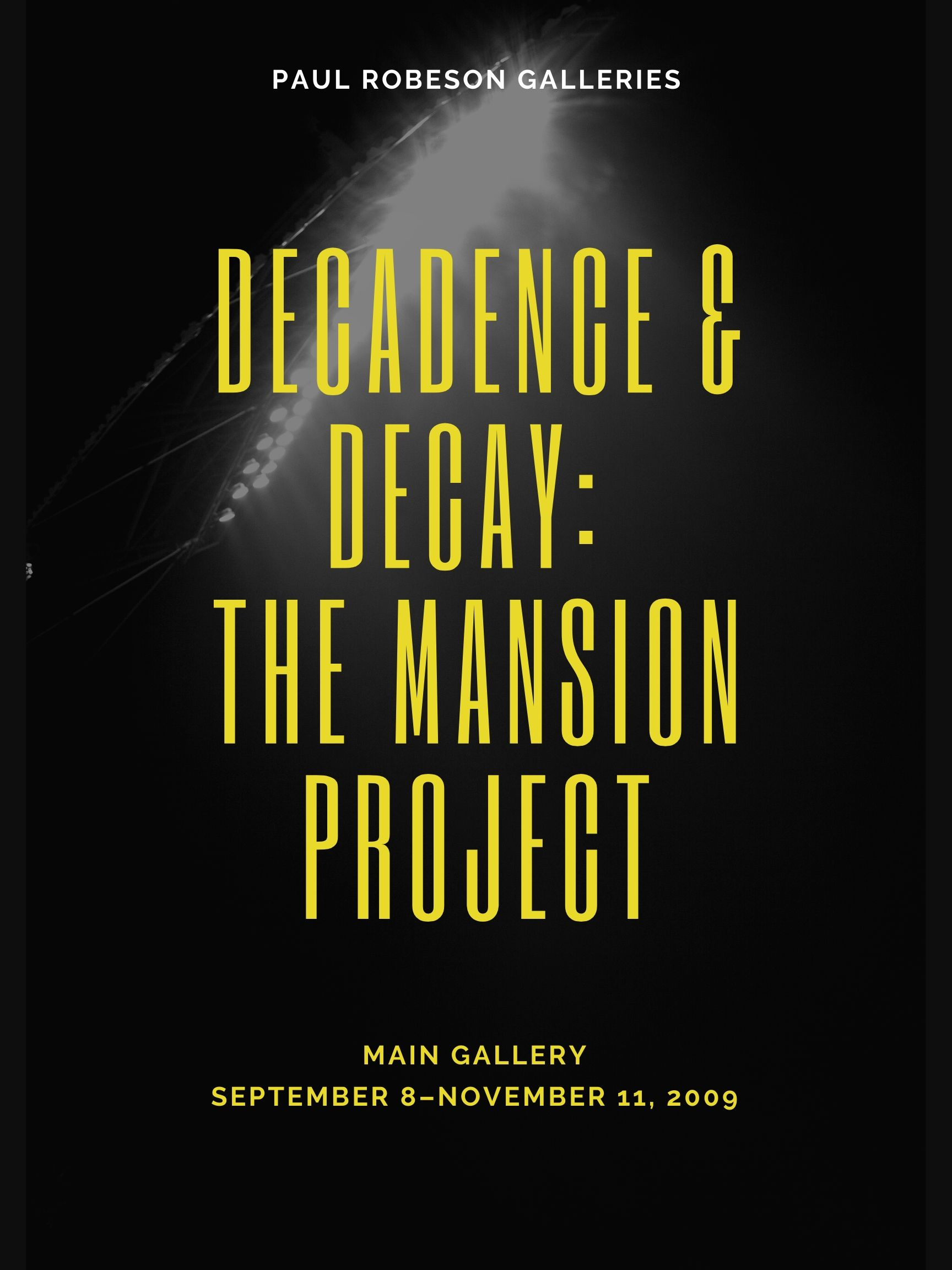 Decadence and Decay: The Mansion Project Flyer